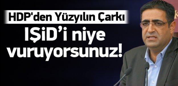 HDP'den Yüzyılın ÇARKI: İŞİD'i Neden Vuruyorsunuz!