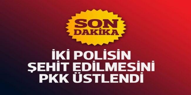 İki Polisin Şehit Edilmesi Olayını PKK ÜSTLENDİ