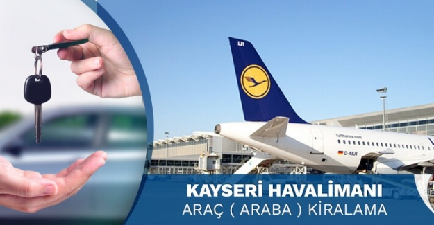 Kayseri Havalimanı Araç Kiralama | www.adorenty.com