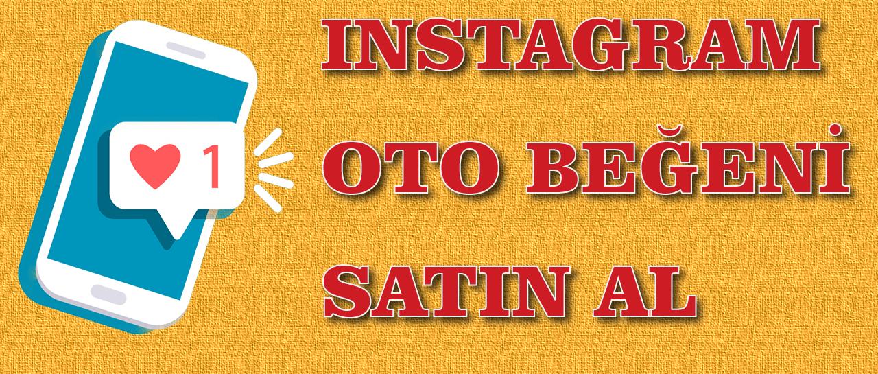 Instagram Otomatik Beğeni Satın Al