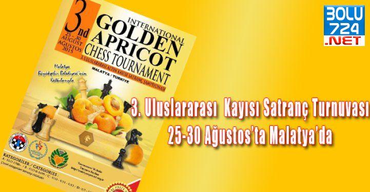 3. Uluslararası  Kayısı Satranç Turnuvası 25-30 Ağustos'ta Malatya'da