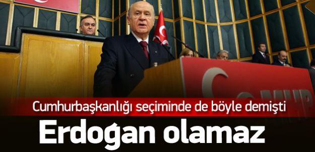 Erdoğan Cumhurbaşkanı Olamaz Diyen Bahçeli Şimdide Başkan Olamaz Dedi!