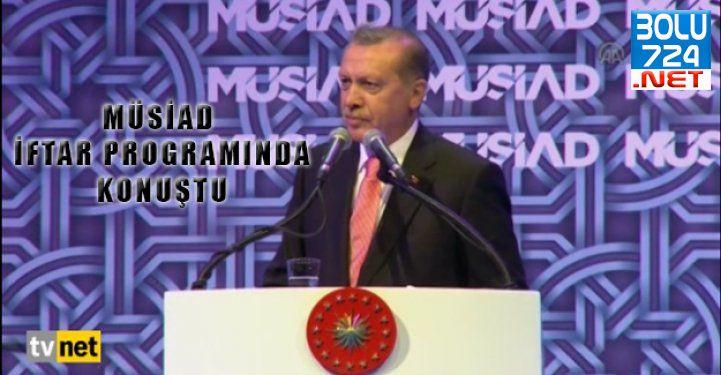 Erdoğan, MÜSİAD İftar Programında Ağır Eleştirilerde Bulundu!