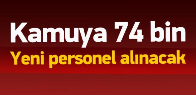 Kamuya 74 Bin Personel Alınacak!