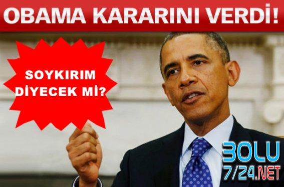 OBAMA SOYKIRIM- ABD Başkanı Karar Verdi!