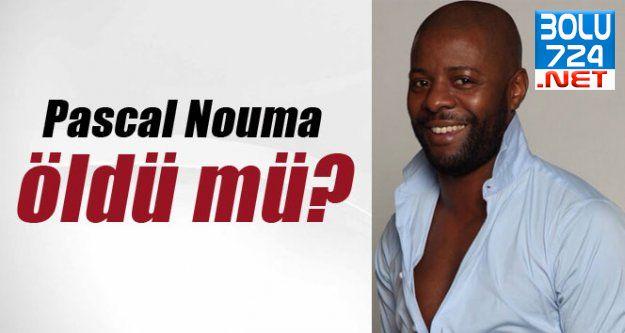 Pascal Nouma Öldü mü?