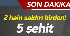Şırnak'ta Hain Saldırı! 5 Şehit!