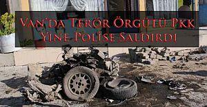 Vanda Terör Örgütü Pkk Yine Polise Saldırdı