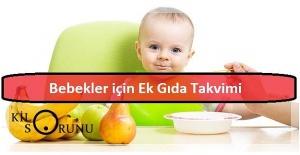 Bebekler için Ek Gıda Takvimi  Hangi Yiyeceğe Ne Zaman Başlanır