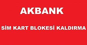Akbank Sim Kart Bloke Kaldırma SMS