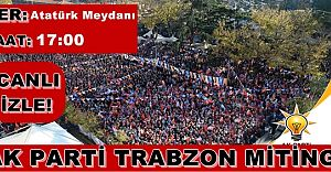Ak Parti Trabzon Mitingi Canlı İzle AKP Trabzon Mitingi Canlı 22 Mayıs 2015