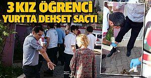 Adana'da Yurtta Kalan 3 Kız Dehşet Saçtı