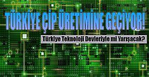 Artık Türkiye'nin de ÇİP'i Olacak!