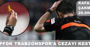 ÇAKMAK CEZASI: Trabzon'a Ağır Ceza Geldi!