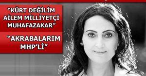 HDP Eş Başkanı Figen Yüksekdağ'ın Ailesi MHP'li Çıktı!