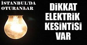 İstanbul 24 Nisan'da Karanlığa Bürünecek! CEREYAN'ı Gidecek Olan Semtler