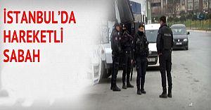 İstanbul'da Teröre Yönelik Büyük Operasyon!