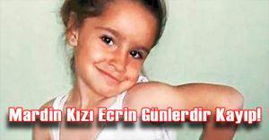 Mardin'in Midyat İlçesinde Kaybolan Minik Kız Ecrin TUNÇ Günlerdir Bulunamıyor!