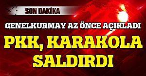 PKK Dağlıca'da Karakola Saldırdı!