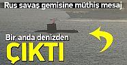 Boğazdan Geçen Rus Savaş Gemisine Şok! Türk Denizaltı Aniden Çıktı