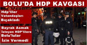 Bolu'da HDP ile Vatandaşlar Arasında Kavga