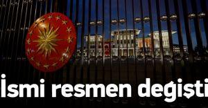 Cumhurbaşkanlığı Sarayının İsmi Resmen Değişti!