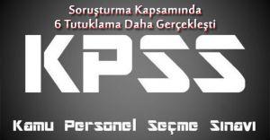 KPSS Davasıyla İlgili 6 Yeni Tutuklama Gerçekleşti