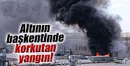 Kuyumcu Kentte Şok Yangın..Altının Başkenti Yanıyor