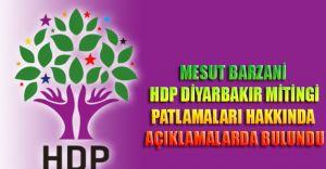 MESUT BARZANİ  HDP DİYARBAKIR PATLAMALARI HAKKINDA AÇIKLAMADA BULUNDU