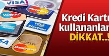 Kredi Kartı ve Bankamatik Kullananlara Uyarı Son Tarih 1 Ocak