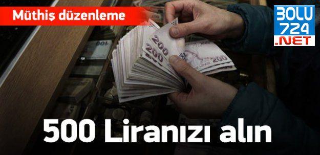 Vatandaşa Müjde! 500 Liranızı Hemen Alın!