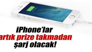 iPhone'lar artık prize takmadan şarj olacak