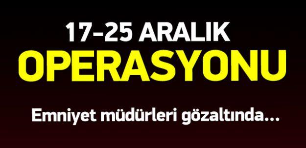 17-25 Aralık Operasyonunu Yürüten Polislere Paralel Operasyonu!