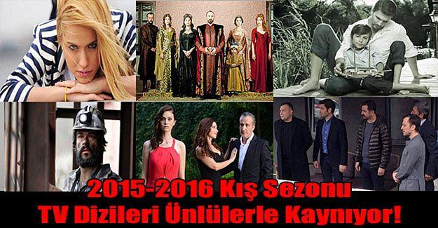 2015-2016 Kış Sezonu TV Dizileri Yine Ünlülerle Kaynıyor!