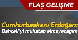 Cumhurbaşkanı Erdoğan'dan Bahçeli'ye Salvo! Muhatap Almayacağım