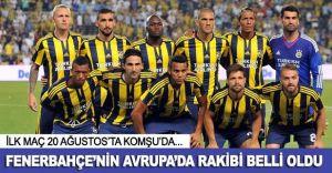 Fenerbahçe'nin Avrupa'daki Rakibi Belli Oldu! İşte Diğer Eşleşmeler