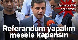 Selahattin Demirtaş'tan Şok Çıkış! Halka Soralım!