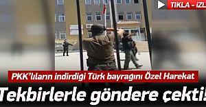 (VİDEO HABER) PKK'nın İndirdiği Türk Bayrağını Özel Harekat Tekbirlerle Göndere Çekti