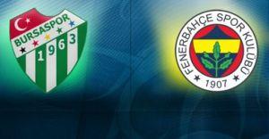 Bursaspor Fenerbahçe Müsabakası, Hangi Kanalda Saat Kaçta! Tıkla İzle!