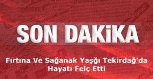 Görüntülü Haber! Fırtına Edirne ve Tekirdağ'ı Uçurdu Marmara Teslim!