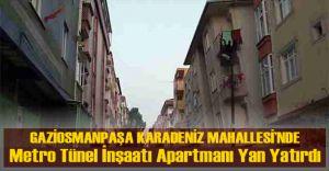 İBB Gaziosmanpaşa Metro Tüneli 5 Katlı Apartmanı Yan Yatırdı