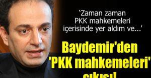 BAYDEMİR'den Kan Donduran İtiraf: PKK Mahkemelerine Katıldım, Kan Ağladım