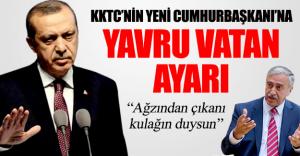 RUM'lara Kafa Tutamayan KKTC Cumhurbaşkanı ANAVATAN'a Kafa Tutuyor!